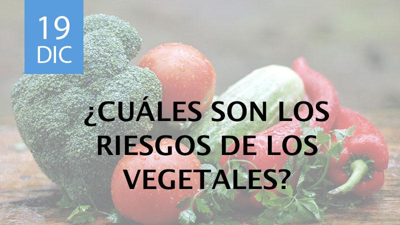 riesgos de los vegetales